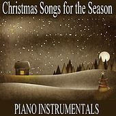 Play & Download Christmas Songs for the Season: Piano Instrumentals by Christmas Hits | Napster