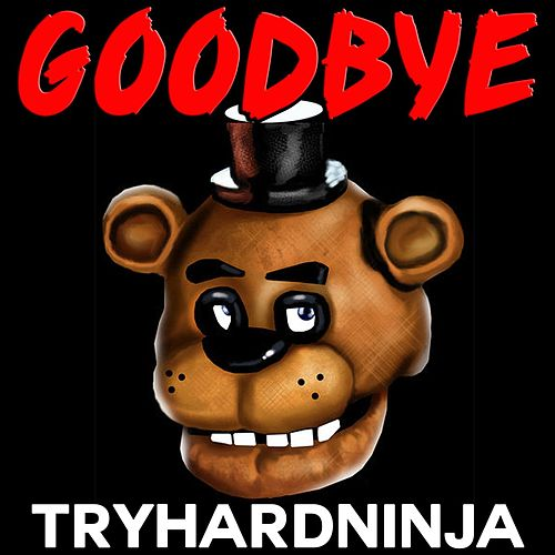 Play & Download Goodbye by TryHardNinja | Napster