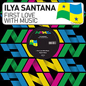 Play & Download First Love with Music by Ilya Santana | Napster