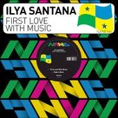 First Love with Music by Ilya Santana