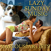 Play & Download Lazy Sunday Music by Various Artists | Napster