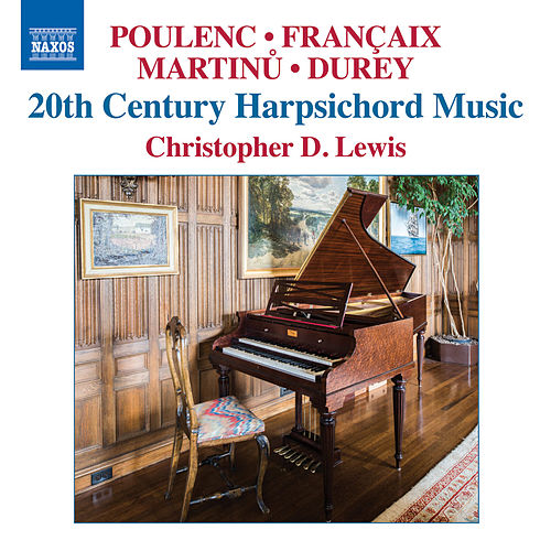 Play & Download 20th Century Harpsichord Music by Christopher D. Lewis | Napster