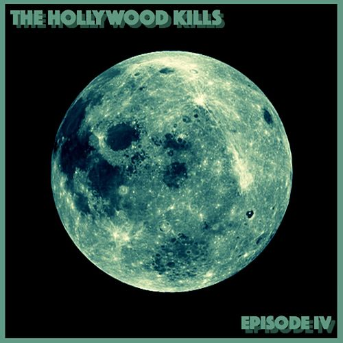 Episode IV by The Hollywood Kills