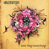 Play & Download Some Things Never Change by Hibernation | Napster