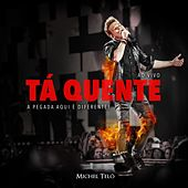 Play & Download Tá Quente (Ao Vivo) by Michel Teló | Napster
