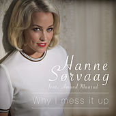 Play & Download Why I Mess It Up by Hanne Sørvaag | Napster
