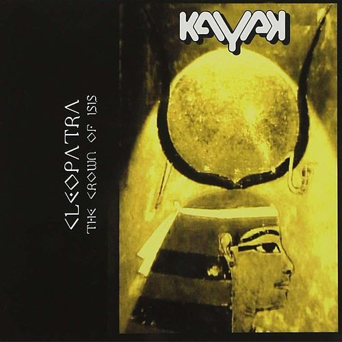 Play & Download Cleopatra (The Crown of Isis) by Kayak | Napster