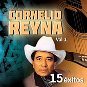 Play & Download 15 Éxitos, Vol. 1 by Cornelio Reyna | Napster