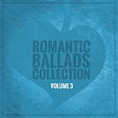 Play & Download Romantic Ballads Collection (Volume 3) by Various Artists | Napster