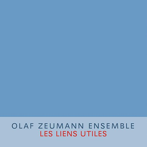 Play & Download Les liens utiles by Olaf Zeumann Ensemble | Napster