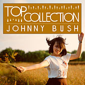 Play & Download Top Collection: Johnny Bush by Johnny Bush | Napster