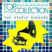 Play & Download Top Collection: The Staple Singers by The Staple Singers | Napster