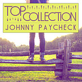 Top Collection: Johnny Paycheck by Johnny Paycheck
