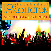 Play & Download Top Collection: Sir Douglas Quintet by Sir Douglas Quintet | Napster