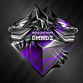 Play & Download Move Dat Dope by Dmndz | Napster