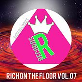 Play & Download RICH ON THE FLOOR, Vol. 07 by Various Artists | Napster