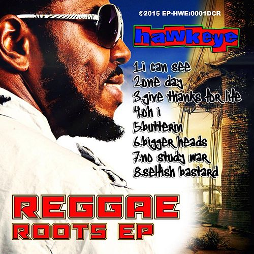 Play & Download Reggae Roots EP by Hawkeye | Napster