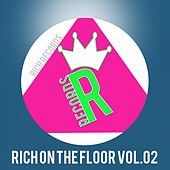 Play & Download RICH ON THE FLOOR, Vol. 02 by Various Artists | Napster