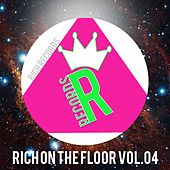 Play & Download RICH ON THE FLOOR, Vol. 04 by Various Artists | Napster