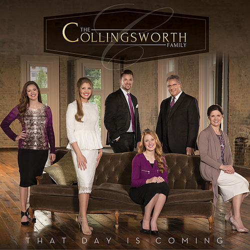 Play & Download That Day Is Coming by The Collingsworth Family | Napster