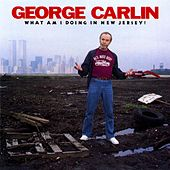 What Am I Doing In New Jersey? by George Carlin