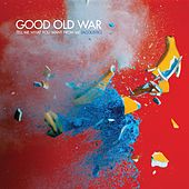 Tell Me What You Want from Me (Acoustic) by Good Old War