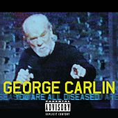 You Are All Diseased by George Carlin