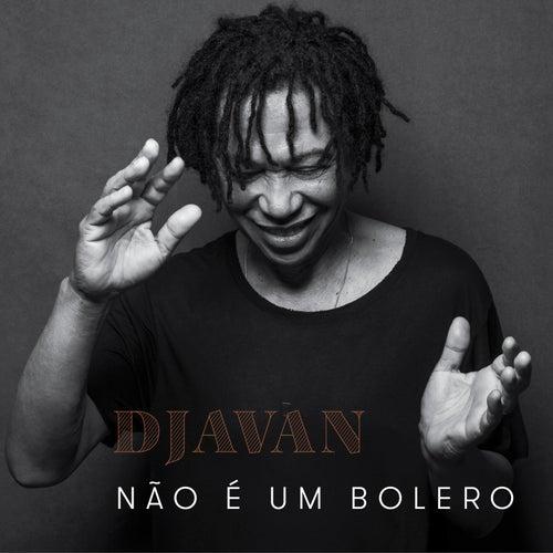 Não é um Bolero by Djavan