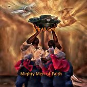 It's All God by Mighty Men of Faith