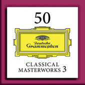 Play & Download 50 Classical Masterworks 3 by Various Artists | Napster