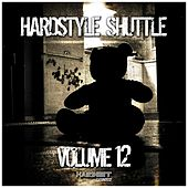 Play & Download Hardstyle Shuttle, Vol. 12 by Various Artists | Napster