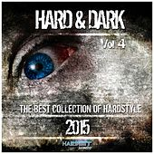 Play & Download Hard & Dark, Vol. 4 (The Best Collection of Hardstyle 2015) by Various Artists | Napster