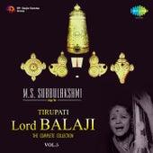 Play & Download M.S. Subbulakshmi Sings for Tirupati Lord Balaji, Vol. 5 by M. S. Subbulakshmi | Napster