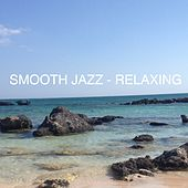 Play & Download Smooth Jazz Relaxing by Various Artists | Napster