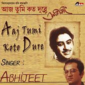 Play & Download Aaj Tumi Koto Dure by Abhijeet | Napster