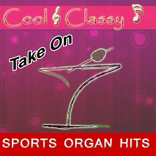 Play & Download Cool & Classy: Take on Sports Organ Hits by Cool | Napster