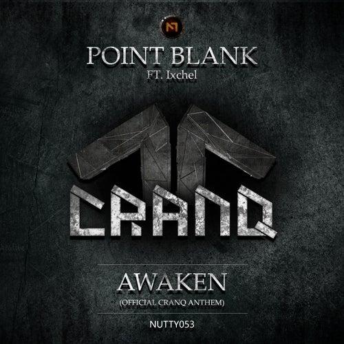 Play & Download Awaken (Cranq Anthem 2015) (feat. Ixchel) by Point Blank (Rock) | Napster