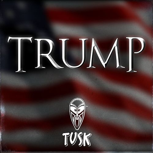 Play & Download Trump by Tusk | Napster