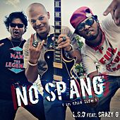Play & Download No Spang (in This Life) [feat. Crazy G] by L.S.D. | Napster
