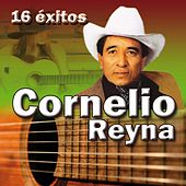 Play & Download 16 Éxitos by Cornelio Reyna | Napster