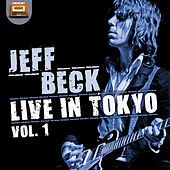Play & Download Jeff Beck Live in Tokyo 1999, Vol. 1 by Jeff Beck | Napster