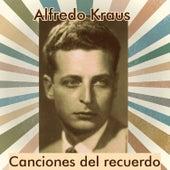 Play & Download Alfredo Kraus - Canciones del Recuerdo by Alfredo Kraus | Napster