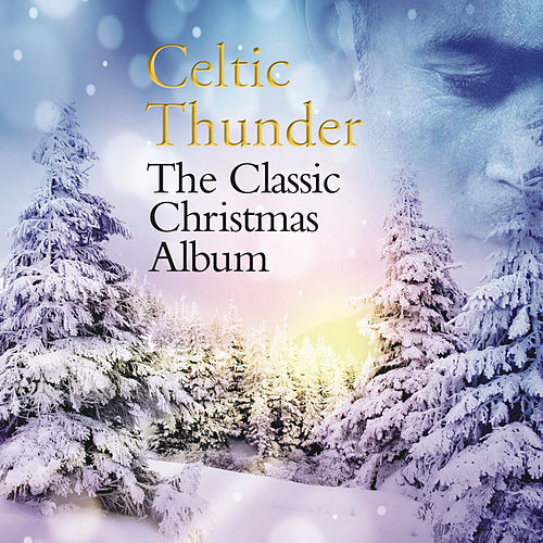 The Classic Christmas Album by Celtic Thunder