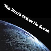 The World Makes No Sense de Various Artists