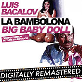 La bambolona - Big Baby Doll (Original Motion Picture Soundtrack) by Luis Bacalov