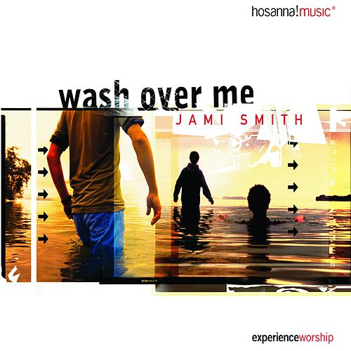 Play & Download Wash Over Me by Jami Smith | Napster