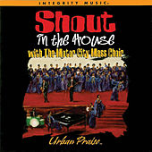 Play & Download Shout In the House by Motor City Mass Choir | Napster