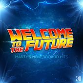 Welcome to the Future (Marty's Hoverboard Hits) by Various Artists