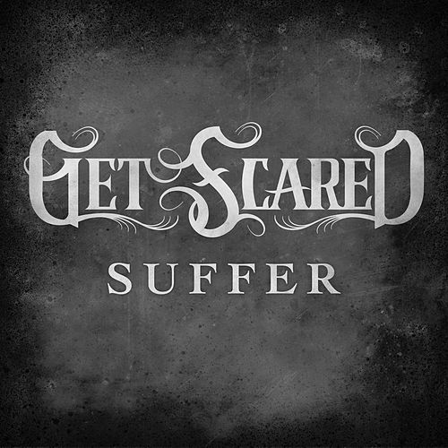 Play & Download Suffer by Get Scared | Napster
