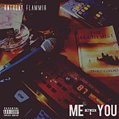 Between Me & You by Anthony Flammia